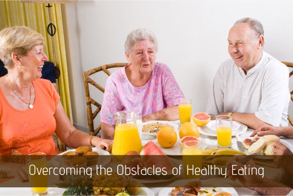 Overcoming the Obstacles of Healthy Eating